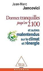 Dormez tranquilles jusqu'en 2100 de Jean-Marc Jancovici