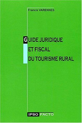 Guide juridique et fiscal du tourisme rural