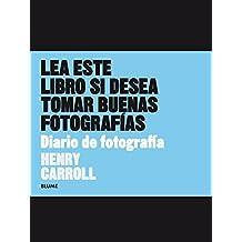 Diario de fotografía: Lea este libro si desea tomar buenas fotografías