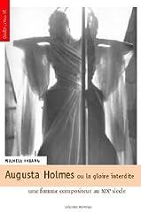 Augusta Holmès ou la gloire interdite : Une femme compositeur au XIXe siècle
