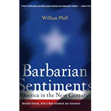 Barbarian Sentiments: America in the New Century