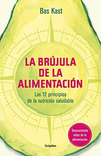La brújula de la alimentación: Los 12 principios de una nutrición saludable (Spanish Edition)