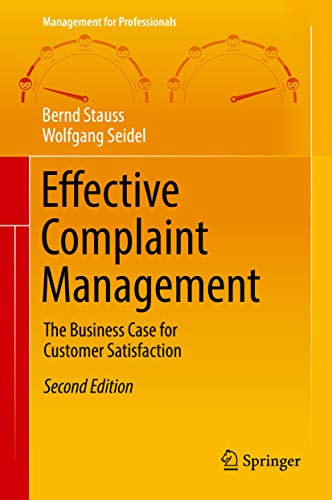 Effective Complaint Management: The Business Case for Customer Satisfaction (Management for Professionals) (English Edition) -
