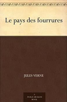 Le pays des fourrures par [Verne, Jules]