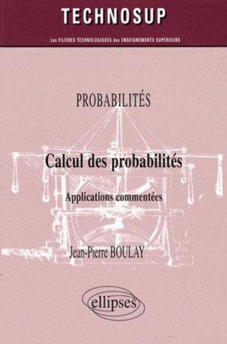 Calcul des probabilités - Applications commentées