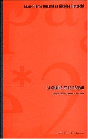 La chaîne et le réseau : Peugeot-Sochaux, ambiance d'intérieur