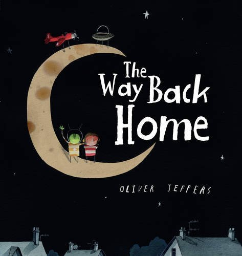 The Way Back Home Board Book: Written by Oliver Jeffers, 2011 Edition, Publisher: HarperCollinsChildren'sBooks [Board book]