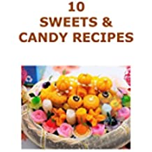 10 Easy Candy Recipes (10 Recipe Series Book 5) (English Edition)