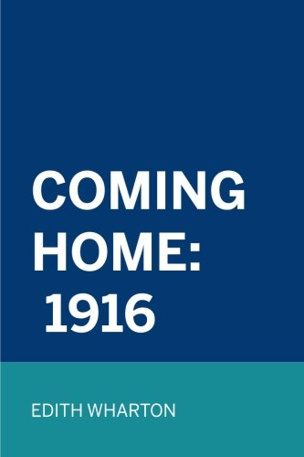 Coming Home: 1916