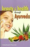 Beauty And Health Through Ayurveda
