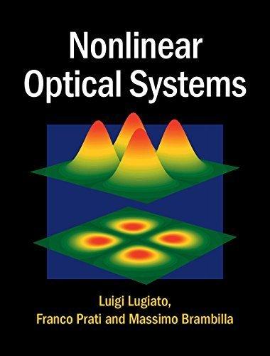 Nonlinear Optical Systems 1st edition by Lugiato, Luigi, Prati, Franco, Brambilla, Massimo (2015) Hardcover