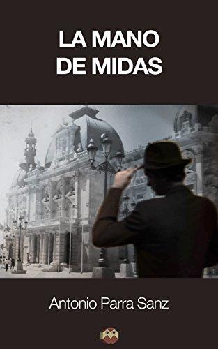 La mano de Midas eBook: Antonio Parra Sanz, Editorial Amarante ...