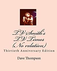 TV Smith's TV Times (No relation): Thirtieth Anniversary Edition by Dave Thompson (2010-01-23)