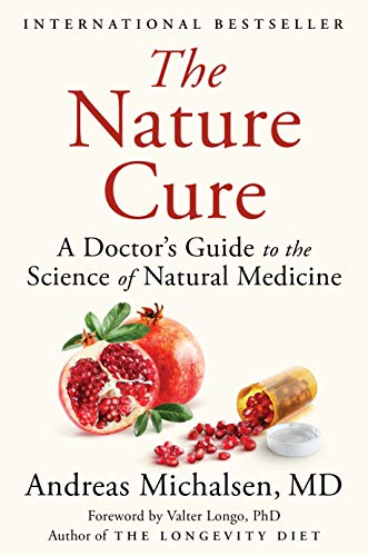 The Nature Cure A Doctors Guide To Science Of Natural Medicine English Edition
