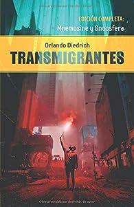 Transmigrantes: Edición completa: Mnemosine y Gnoosfera par Orlando Diedrich