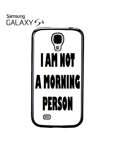 I Am Not A Morning Person Droll Jocose Moody People Mobile Phone Case Samsung Galaxy S4 Mini White Noir