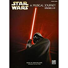 Star Wars A Musical Journey: A Musical Journey, Episodes I - VI, Piano Solos
