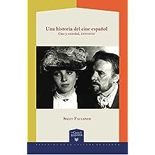 Una historia del cine español : cine y sociedad, 1910-2010 (La Casa de la Riqueza. Estudios de la Cultura de España)