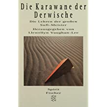 Die Karawane der Derwische. Die Lehren der großen Sufi-Meister