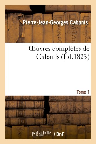 Oeuvres complètes de Cabanis. Tome 1 par Pierre-Jean-Georges Cabanis