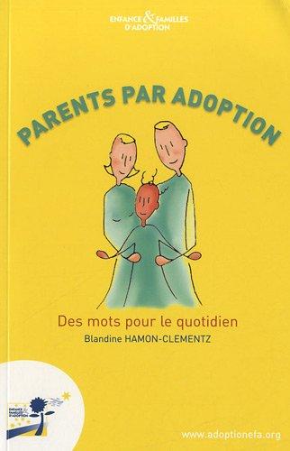 Parents par adoption : Des mots pour le quotidien par Blandine Hamon-Clementz
