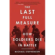 [(The Last Full Measure: How Soldiers Die in Battle)] [Author: Michael Stephenson] published on (April, 2015)