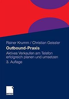 Outbound-Praxis: Aktives Verkaufen am Telefon erfolgreich planen und umsetzen