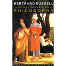 History of Western Philosophy and its Connection with Political and Social Circumstances from the Earliest Times to the Present Day