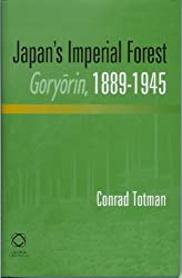 Japan's Imperial Forest Goryorin, 1889-1945