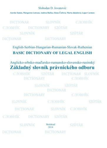 Zakladny slovnik pravnickeho odboru: BASIC DICTIONARY OF LEGAL ENGLISH / Anglicko-srbsko-mad'arsko-rumunsko-slovensko-rusinsky