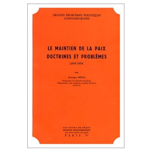 Le Maintien de la paix. Doctrines et Problèmes (1919-1976)