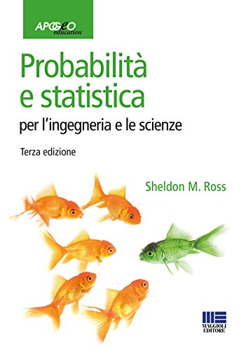 Probabilità e statistica per l'ingegneria e le scienze