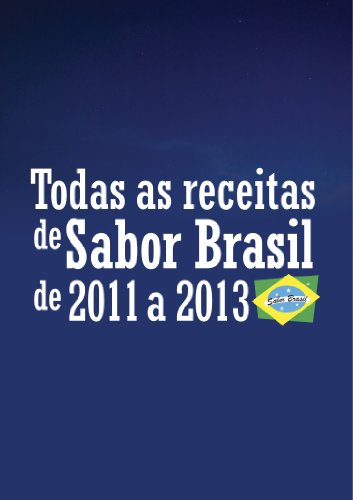 todas-as-receitas-de-sabor-brasil-de-2011-a-2013-portuguese-edition