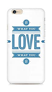 Amez designer printed 3d premium high quality back case cover for Apple iPhone 6s (Best cool Quotes do what you love)