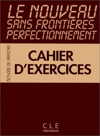 Le Nouveau Sans Frontieres - Perfectionnement: Cahier D'Exercices: Perfectionement par Jeanne Vassal
