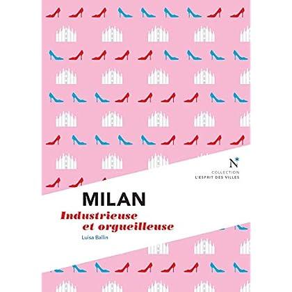 Milan : Audacieuse et orgueilleuse et orgueilleuse