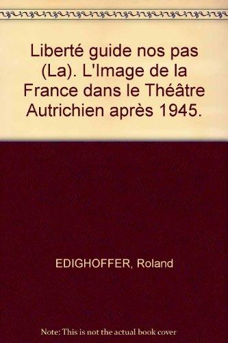 La libert guide nos pas. L'image de la France dans le thtre autrichien aprs 1945