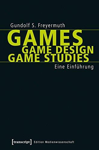 Games | Game Design | Game Studies: Eine Einführung (Edition Medienwissenschaft) Das Kleine Buch Der Video-spiele
