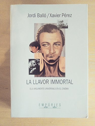 La llavor immortal.: Els arguments universals en el cinema (BIBLIOTECA UNIVERSAL EMPURIES) por Xavier Pérez Torío