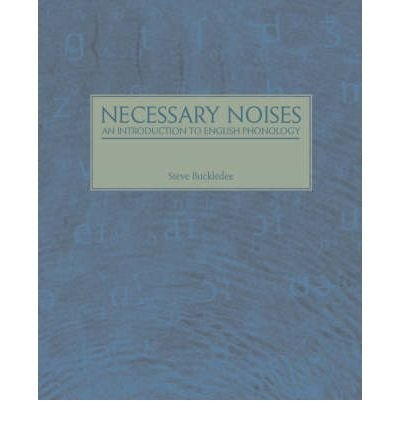 [(Necessary Noises - An Introduction to English Phonology: An Introduction to English Phonology)] [Author: Steve Buckledee] published on (October, 2007)