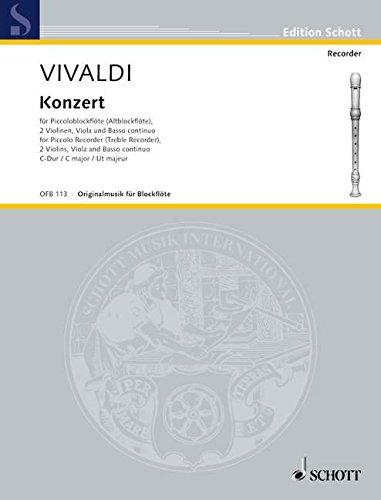 Konzert C-Dur: op. 44/11. RV 443. Piccolo-Blockflöte (Alt-Blockflöte), 2 Violinen, Viola und Basso continuo. Klavierauszug mit Solostimme. (Edition Schott)