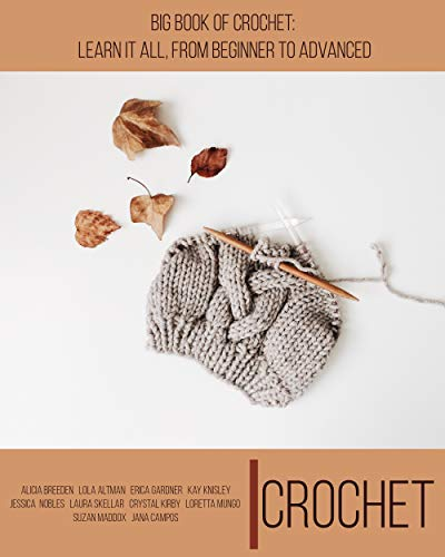 Crochet: Big Book of Crochet: Learn it All, From Beginner To Advanced (English Edition) -