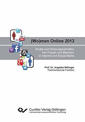 (Wo)men Online 2013: Studie zum Nutzungsverhalten von Frauen und Männern in Internet und Social Media