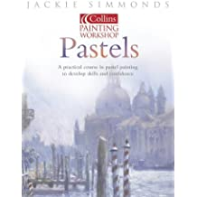 Pastels: Collins Painting Workshop