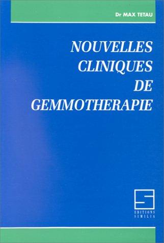 NOUVELLES CLINIQUES DE GEMMOTHERAPIE