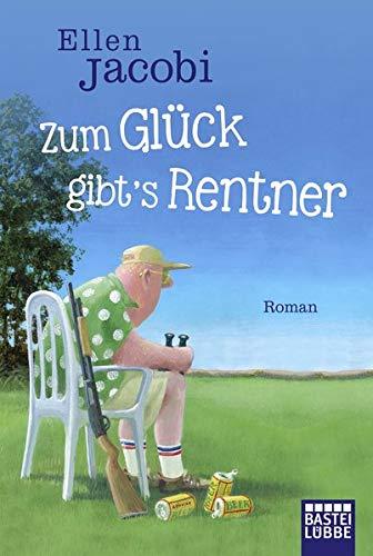 Buchcover Zum Glück gibt's Rentner: Roman