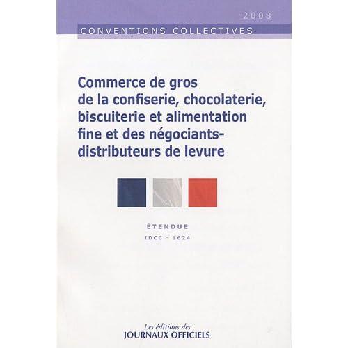 Commerce de gros de la confiserie, chocolaterie, biscuiterie et alimentation fine et des négociants-distributeurs de levure - Brochure 3045 - IDCC:1624