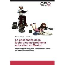 La enseñanza de la lectura como problema educativo en México