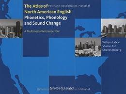 Atlas of North American English. Book and CD-ROM. Phonetics, Phonology and Sound Change von [Labov, William, Ash, Sharon, Boberg, Charles]