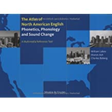 Atlas of North American English. Book and CD-ROM. Phonetics, Phonology and Sound Change